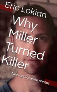 Why Miller Turned Killer