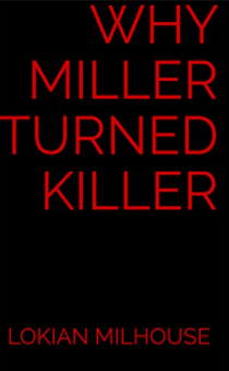 Why Miller Turned Killer
